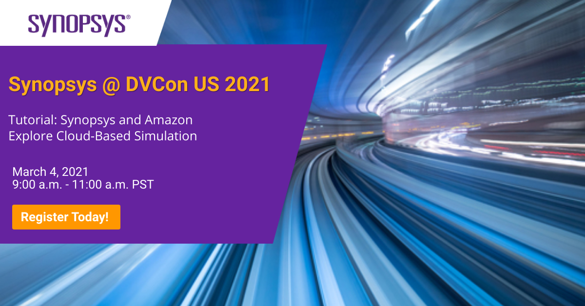 Synopsys Verification Continuum ® on AWS – Join Us at DVCon US 2021